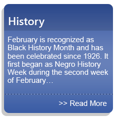 History - February is recognized as Black History Month and has been celebrated since 1926.