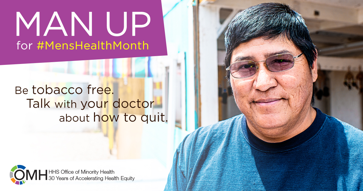 Photograph of middle aged American Indian/Alaska Native man smiling into the camera. Text says: Man up for Men's Health Month. Be tobacco free. Talk to your doctor about how to quit.