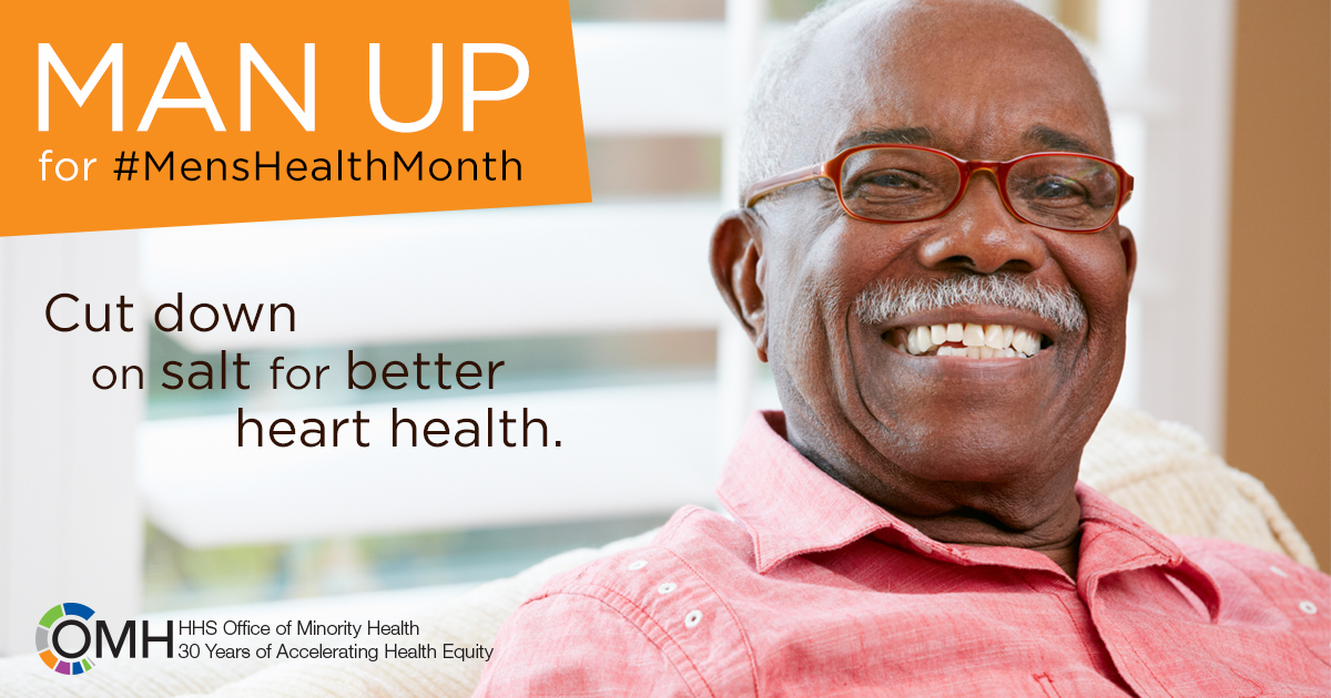 Photograph of older African American man smiling into the camera. Text says: Man up for Men's Health Month. Cut down on salt for better heart health.