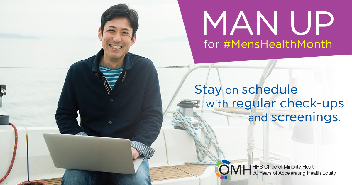 Photograph of middle aged Asian American man on a boat with laptop and smiling into the camera. Text says: Man up for Men's Health Month. Stay on schedule with regular check-ups and screenings.
