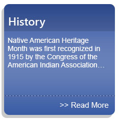 History - Native American Heritage Month was first recognized in 1915 by the Congress of the American Indian Association…