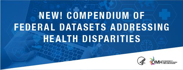 Compendium of Federal Datasets Addressing Health Disparities