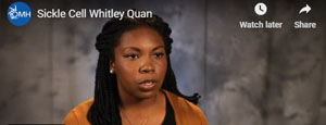 Youtube video - Whitley Quan - Sickle Cell Stories