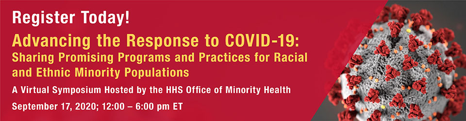 Link to Advancing the Response to COVID-19: Sharing Promising Programs and Practices for Racial and Ethnic Minority Communities