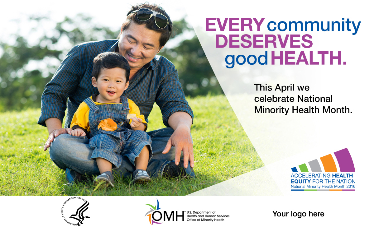 Image of Asian father with his son, sitting on the grass and smiling - Every community deserves good health. This April we celebrate National Minority Health Month. National Minority Health Month logo - Accelerating Health Equity for the Nation.