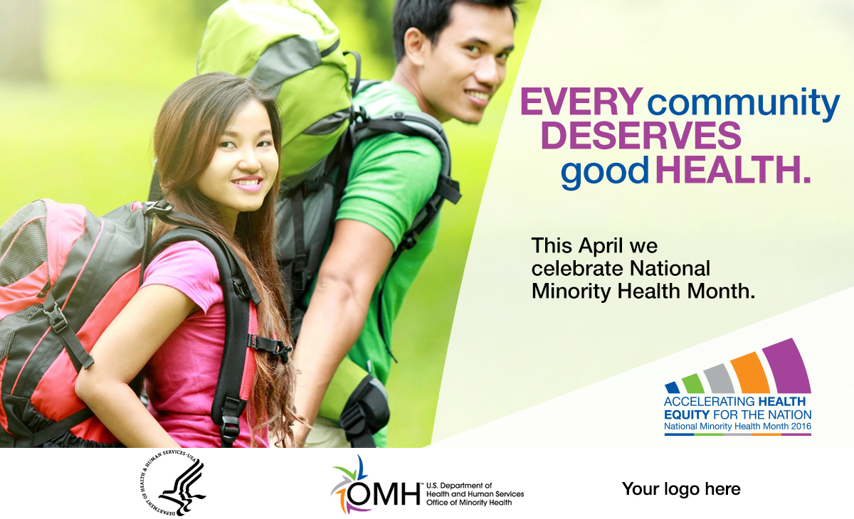 Image of young Asian couple holdings hands while walking with backpacks and smiling at the camera - Every community deserves good health. This April we celebrate National Minority Health Month. National Minority Health Month logo - Accelerating Health Equity for the Nation.