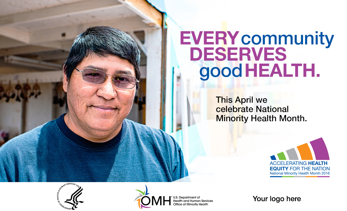 Image of Native American man looking at the camera and smiling in the sun. - Every community deserves good health. This April we celebrate National Minority Health Month. National Minority Health Month logo - Accelerating Health Equity for the Nation.