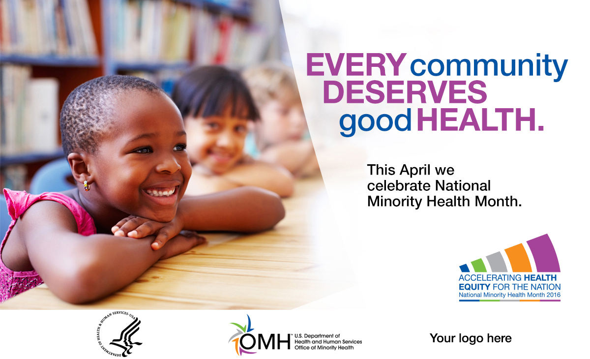 Image of smiling African American girl with arms crossed under chin leaning on table at school, while two other children look on - Every community deserves good health. This April we celebrate National Minority Health Month. National Minority Health Month logo - Accelerating Health Equity for the Nation.